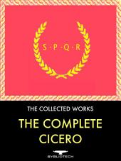 """The Complete Cicero Anthology: """"On Friendship"""", """"On Old Age"""", """"On Rhetoric"""", """"On the nature of Good and Evil"""", """"Academica"""", """"On Topics"""", On the Commonwealth"""", """"Scipio's Dream"""", """"The Letters"""", """"The Philippics"""", """"An Oratory Against Brutus"""", """"The Tusculum Disputations"""", """"On the Nature of the Gods"""", and """"On Oratory""""."""