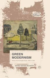 Green Modernism: Nature and the English Novel, 1900 to 1930