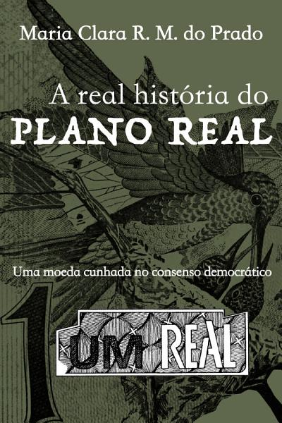 A Real Historia Do Plano Real
