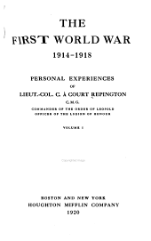The First World War, 1914-1918: Personal Experiences of Lieut.-Col. C. À Court Repington, Volume 1