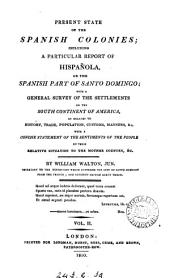 Present state of the Spanish colonies; including a particular report of Hispañola: Volume 2