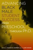 Advancing Black Male Student Success From Preschool Through PhD PDF