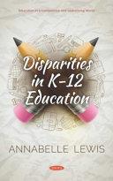 Disparities in K- 12 Education