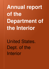 Annual Report of the Department of the Interior: Part 1