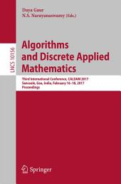 Algorithms and Discrete Applied Mathematics: Third International Conference, CALDAM 2017, Sancoale, Goa, India, February 16-18, 2017, Proceedings