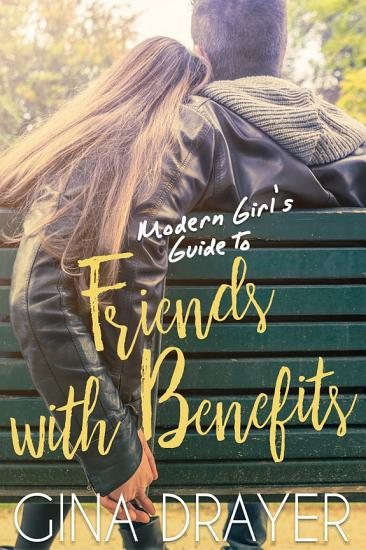 Modern Girl s Guide to Friends with Benifits PDF