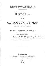Cuestion vital de marina: historia matrícula de mar y exámen de varios sistemas de reclutamiento marítimo