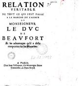 Relation véritable de tout ce qui s'est passé à la marche de l'armée de Monseigneur le duc de Beaufort et les aduantages qu'il a desia remportez sur les Mazarins