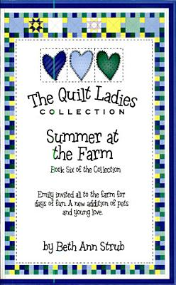 Summer at the Farm Book Six of The Quilt Ladies Collection