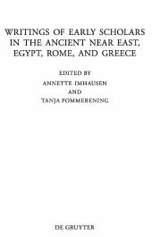 Writings of Early Scholars in the Ancient Near East, Egypt, Rome, and Greece: Translating Ancient Scientific Texts