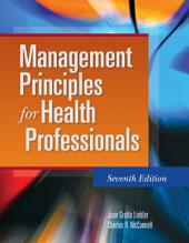 Management Principles for Health Professionals: Edition 7