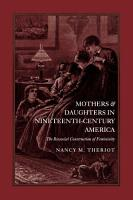 Mothers and Daughters in Nineteenth Century America PDF