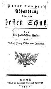 Peter Camper's Abhandlung über den besten Schuh. Aus dem Holländischen übersetzt von Joseph Franz Edlen von Jacquin