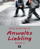 Anwalts Liebling: Band 2
