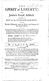 The Spirit of Liberty; Or, Junius's Loyal Address. Being a Key to the English Cabinet; Or, an Humble Dissertation Upon the Rights and Liberties of the Ancient Britons. With a Political Tale Upon the Characters of an Arbitrary Ministry ... By Junius, Junior ... To which is Added, a Polemical Tale; Or, The Christian's Winter Piece. MS. Note [by J. Parkes].