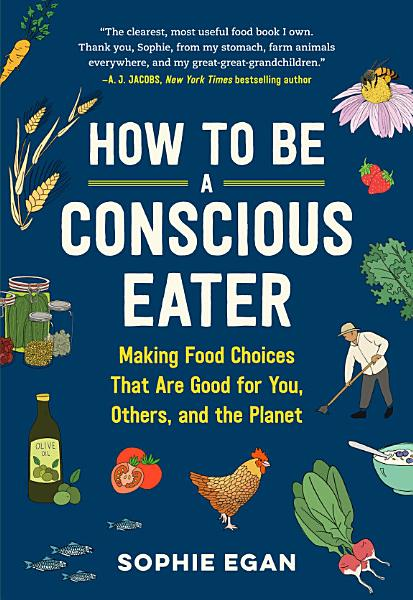 Download How to Be a Conscious Eater Book
