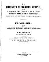 De quibusdam auctoribus Romanis: quos in describendis rebus annorum 68 et 69 P. Ch. N. gestis, Tacitus, Plutarchus, Suetonius secuti sunt aut secuti esse videntur vel dicuntur