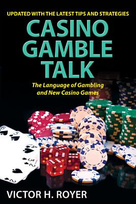 Casino Gamble Talk  The Language Of Gambling And The New Casino Game PDF