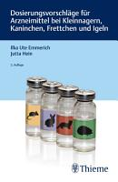 Dosierungsvorschl  ge f  r Arzneimittel bei Kleinnagern  Kaninchen  Frettchen und Igeln PDF