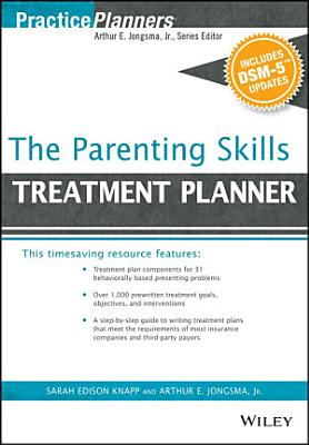 The Parenting Skills Treatment Planner  with DSM 5 Updates