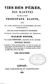 Vries des péres, des martyrs, et des autres principaux saints tirées des actes originaux et des monumens les plus authentiques, avec des notes critiques et historiques: Volume18