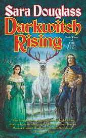 Darkwitch Rising: Book Three of The Troy Game