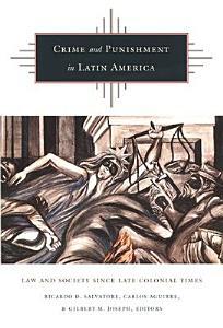 Crime and Punishment in Latin America Book