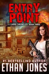 Entry Point: A Carrie Chronicles Spy Thriller: Action, Mystery, Espionage, and Suspense - Book 3
