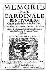 Memorie del Cardinal Bentivoglio: con le quali discriue la sua vita ...
