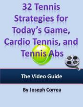 32 Tennis Strategies for Today's Game, Cardio Tennis, and Tennis Abs: The Video Guide