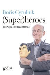 (Super)héroes: ¿Por qué los necesitamos?