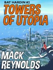Towers of Utopia: Bat Hardin #2: