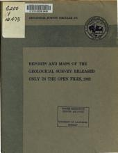 Reports and Maps of the Geological Survey Released Only in the Open Files, 1962