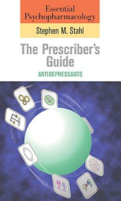 Essential Psychopharmacology  the Prescriber s Guide PDF