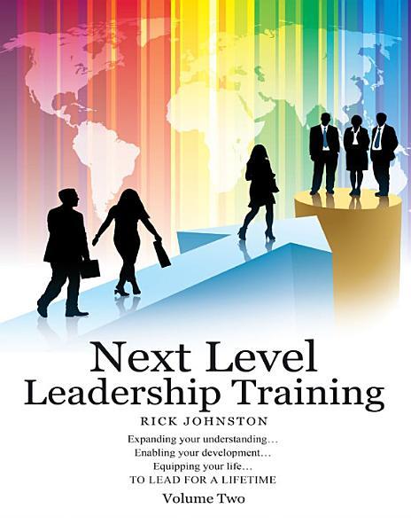 Next Level Leadership Training  Volume Two PDF