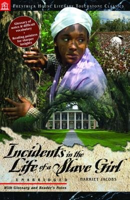 Incidents in the Life of a Slave Girl   Literary Touchstone Classic