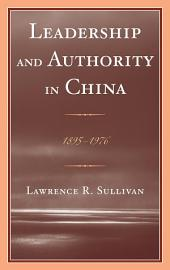 Leadership and Authority in China: 1895–1978