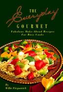 The Everyday Gourmet PDF