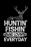 Huntin' Fishin' and Lovin Everyday