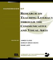 Handbook of Research on Teaching Literacy Through the Communicative and Visual Arts PDF