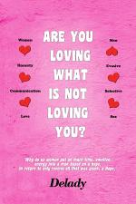 Are You Loving What Is Not Loving You?