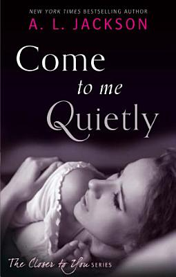 Come to Me Quietly