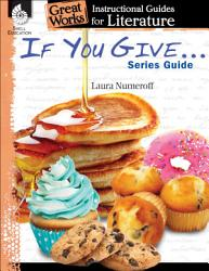 If You Give Series Guide An Instructional Guide For Literature Book PDF