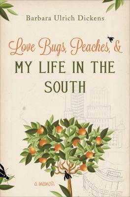 Love Bugs  Peaches    My Life in the South  A Memoir PDF