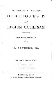 M. Tullii Ciceronis Orationes IV In Lucium Catilinam: mit Anmerkungen, Band 1