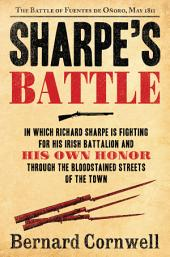 Sharpe's Battle: The Battle of Fuentes de Onoro, May 1811