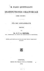 Institutionis oratoriae liber decimus: Für den Schulgebrauch erklärt von G. T. A. Krüger
