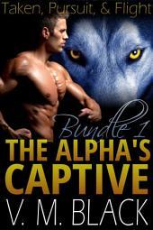 Taken, Pursuit, & Flight: The Alpha's Captive BBW Werewolf Paranormal Romance Bundle Books 1-3