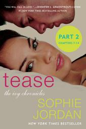 Tease (Part Two: Chapters 7 - 14): The Ivy Chronicles