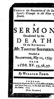 Christ the foundation of the Believer s triumph in the view of death  A sermon  on 1 Cor  xv  55 57  occasioned by the death of the Reverend Mr  Shepherd  preached at Braintree  etc PDF